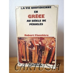 La_vie_quotidienne_en Grèce_au_siècle_de Périclès_Flacelière